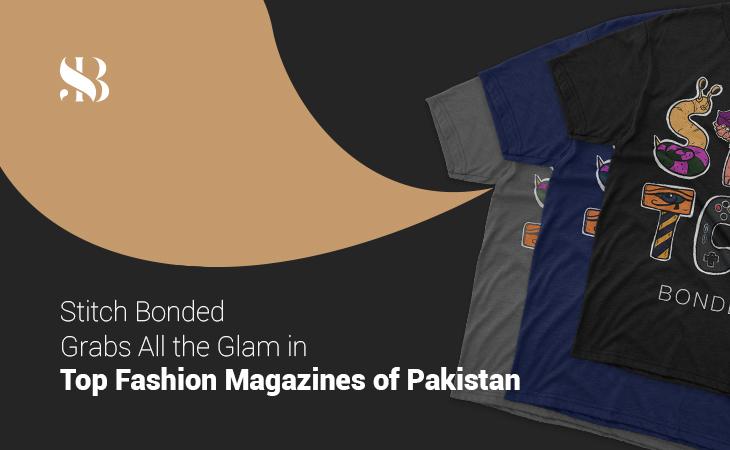 Stitch Bonded Grabs All the Glam in Top Fashion Magazines of Pakistan