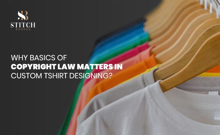 The Basics of Copyright Law in Custom T-shirt Designing